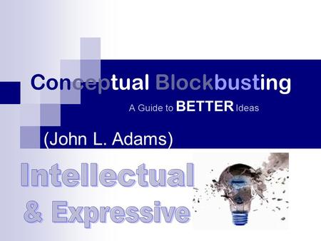 Conceptual Blockbusting A Guide to BETTER Ideas (John L. Adams)