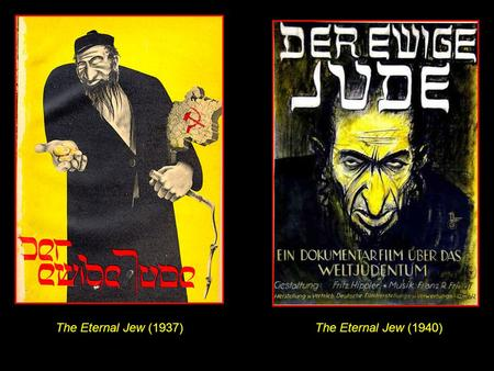 The Eternal Jew (1937)The Eternal Jew (1940). Modern Antisemitism: 19 th & early 20 th centuries Antisemitism, a European phenomenon of long standing,