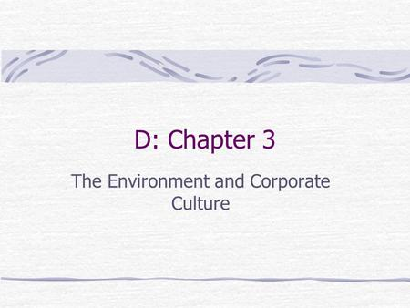 D: Chapter 3 The Environment and Corporate Culture.