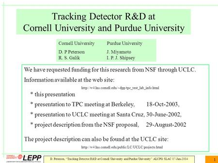 "D. Peterson, ""Tracking Detector R&D at Cornell University and Purdue University"" ALCPG SLAC 07-Jan-2004 1 Tracking Detector R&D at Cornell University and."