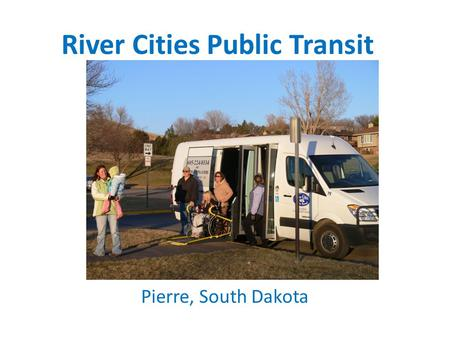 River Cities Public Transit Pierre, South Dakota.