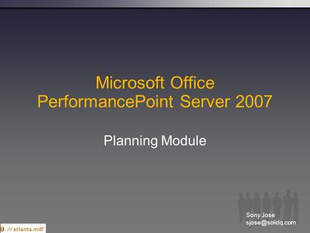 Microsoft Office PerformancePoint Server 2007 Planning Module Sony Jose
