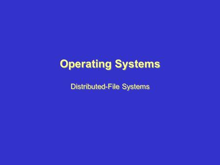 Distributed-File Systems