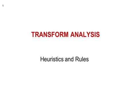 1 TRANSFORM ANALYSIS Heuristics and Rules. 2 DFD with Transform Flow Characteristics input-driven output-driven center of transformation.