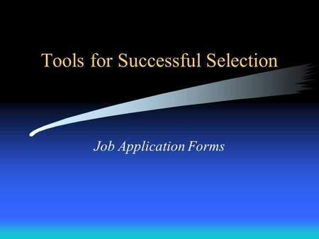 Tools for Successful Selection Job Application Forms.