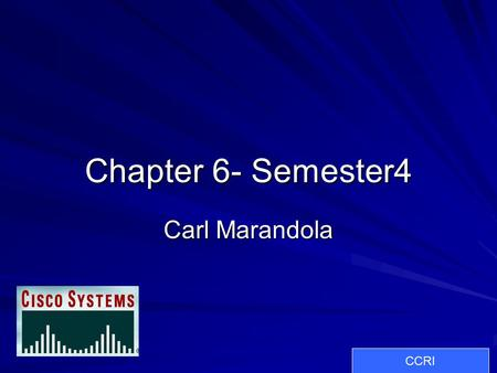 Chapter 6- Semester4 Carl Marandola CCRI. What is Frame Relay? Frame Relay is an industry- standard, switched data link-layer protocol that handles multiple.