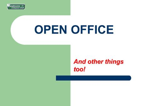 "OPEN OFFICE And other things too!. What is OPEN OFFICE? Open Office is software that ""mimics"" some components of Microsoft Office Suite Due to copyright."