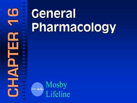 General Pharmacology CHAPTER 16. Pharmacology: The science that deals with the origins, ingredients, uses and actions of medical substances.