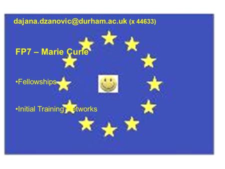 (x 44633) FP7 – Marie Curie Fellowships Initial Training Networks.