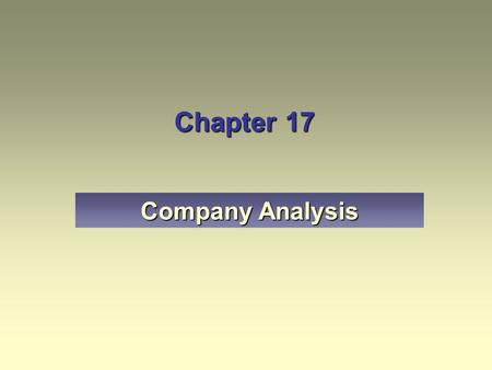 Chapter 17 Company Analysis. Define fundamental analysis at the company level. Explain the accounting aspects of a company's earnings. Describe the importance.