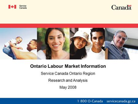 Ontario Labour Market Information Service Canada Ontario Region Research and Analysis May 2008.