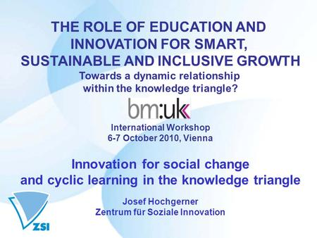 THE ROLE OF EDUCATION AND INNOVATION FOR SMART, SUSTAINABLE AND INCLUSIVE GROWTH Towards a dynamic relationship within the knowledge triangle? International.