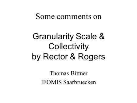Some comments on Granularity Scale & Collectivity by Rector & Rogers Thomas Bittner IFOMIS Saarbruecken.