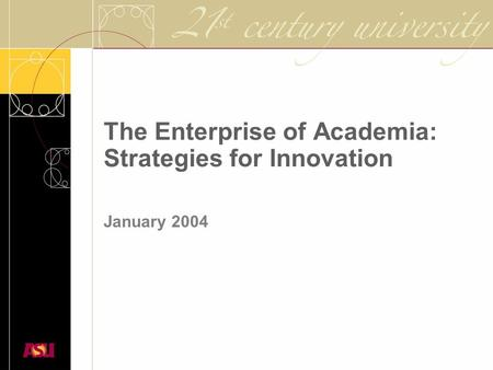 The Enterprise of Academia: Strategies for Innovation January 2004.