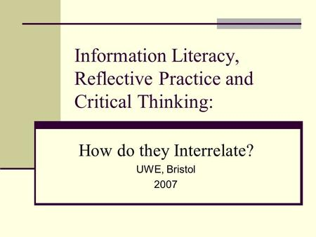 how does information literacy relate to critical thinking and communication Information literacy and the mckinsey information literacy and critical thinking skills should be taught before the so communication between these groups is.