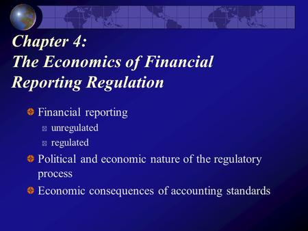 Chapter 4: The Economics of Financial Reporting Regulation
