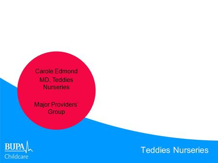 Teddies Nurseries Carole Edmond MD, Teddies Nurseries Major Providers' Group.