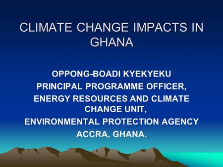 CLIMATE CHANGE IMPACTS IN GHANA