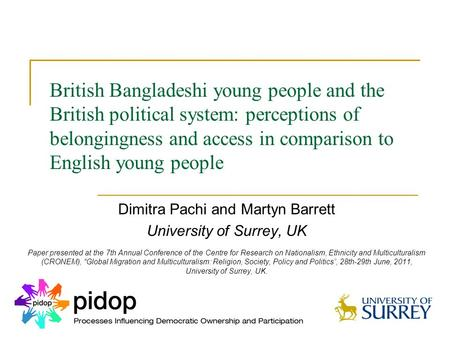 British Bangladeshi young people and the British political system: perceptions of belongingness and access in comparison to English young people Dimitra.