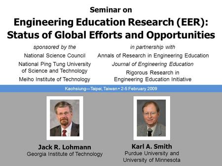Seminar on Engineering Education Research (EER): Status of Global Efforts and Opportunities sponsored by the National Science Council National Ping Tung.