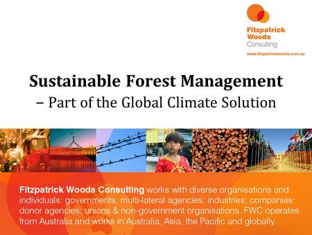 Sustainable Forest Management – Part of the Global Climate Solution.
