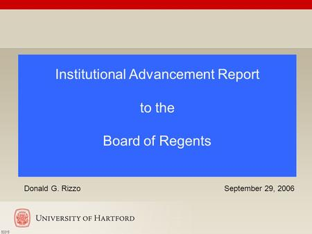 Institutional Advancement Report to the Board of Regents Donald G. Rizzo 53315 September 29, 2006.