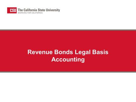 Revenue Bonds Legal Basis Accounting. 2 Enterprise Fund Operations in State Pre-Revenue Management Program. Except for Dorm Construction Fund balance,