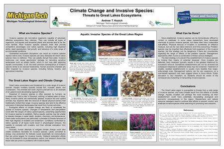 Climate Change and Invasive Species: Threats to Great Lakes Ecosystems Andrew T. Kozich Michigan Technological University School of Forest Resources and.