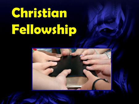 Christian Fellowship. Church Membership Requirements (Community Church, Ormond Beach, FL. Membership requirements.) Membership may be accomplished by.
