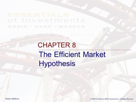 McGraw-Hill/Irwin © 2008 The McGraw-Hill Companies, Inc., All Rights Reserved. The Efficient Market Hypothesis CHAPTER 8.