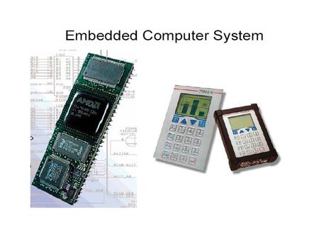 Design of Embedded Systems Task partitioning between hardware and software Hardware design and integration Software development System integration.