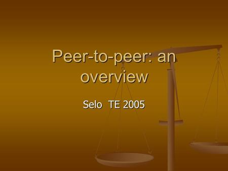 Peer-to-peer: an overview Selo TE 2005. P2P is not a new concept P2P is not a new technology P2P is not a new technology Oct. 29 1969: first transmission.