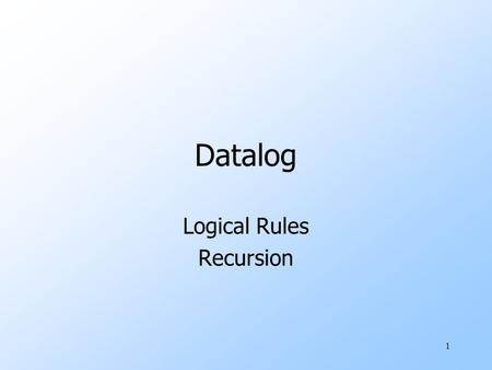 Logical Rules Recursion