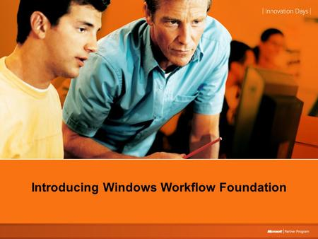 Introducing Windows Workflow Foundation. Understanding Windows Workflow Foundation Janakiram MSV Developer Evangelist Microsoft Corporation Introducing.