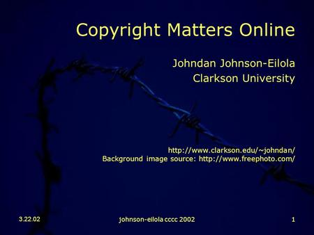 3.22.02johnson-eilola cccc 20021 Copyright Matters Online Johndan Johnson-Eilola Clarkson University  Background image.
