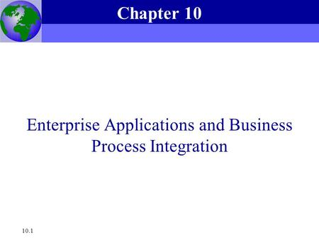 Enterprise Applications and Business Process Integration