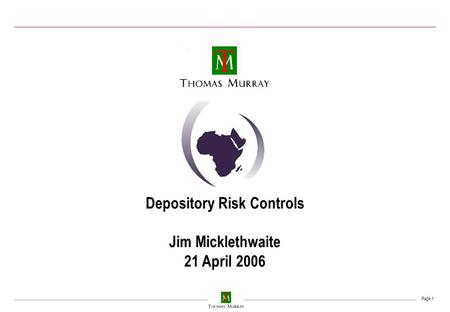 Page 1 Depository Risk Controls Jim Micklethwaite 21 April 2006.
