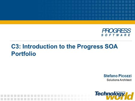 C3: Introduction to the Progress SOA Portfolio Stefano Picozzi Solutions Architect.