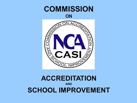 COMMISSION ON ACCREDITATION AND SCHOOL IMPROVEMENT.