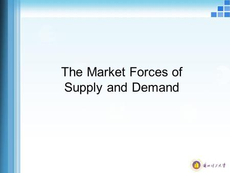 The Market Forces of Supply and Demand. Markets uA market is a group of buyers and sellers of a particular good or service. uThe terms supply and demand.