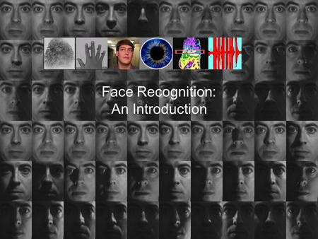 Face Recognition: An Introduction