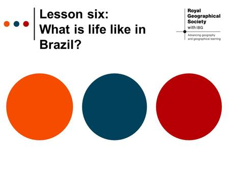 Lesson six: What is life like in Brazil?. Tourist Guides Source:
