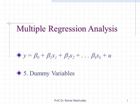 multiple regression analysis using dummy variable A dummy variable is a variable created to assign numerical value to levels of categorical variables each dummy variable represents one category of the explanatory variable and is coded with 1 if the case falls in that category and with 0 if not.