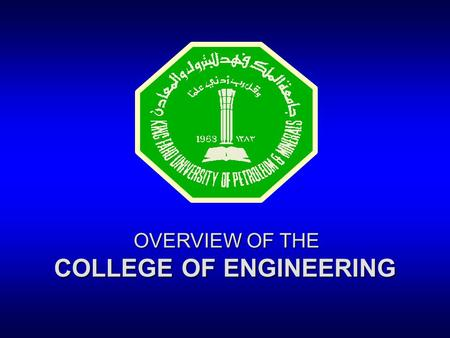 OVERVIEW OF THE COLLEGE OF ENGINEERING. Presentation Outline l ORGANIZATIONAL CHART OUR MISSION OUR MISSION l STUDENT ENROLLMENT l FACULTY l FACILITIES.