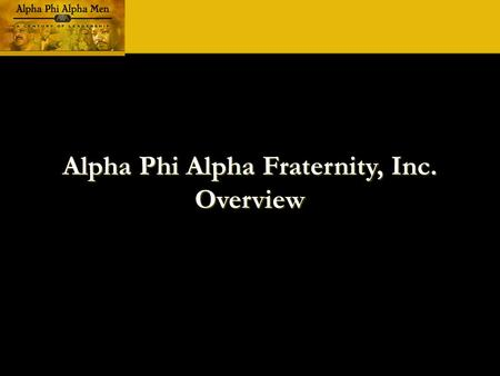 Alpha Phi Alpha Fraternity, Inc. Overview. Alpha Phi Alpha Fraternity, Inc. develops leaders, promotes brotherhood and academic excellence, while providing.