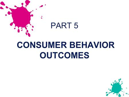 1 PART 5 CONSUMER BEHAVIOR OUTCOMES. 2 Chapter 18 SYMBOLIC CONSUMER BEHAVIOR.