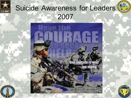 Suicide Awareness for Leaders 2007. SUICIDE PREVENTION: LEADERSHIP IN ACTION.