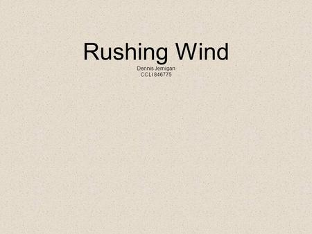 Rushing Wind Dennis Jernigan CCLI