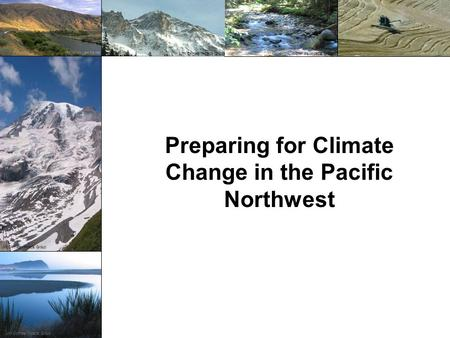 Preparing for Climate Change in the Pacific Northwest  UW Climate Impacts Group.