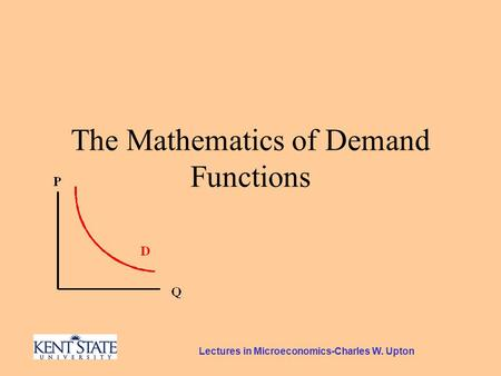 Lectures in Microeconomics-Charles W. Upton The Mathematics of Demand Functions.